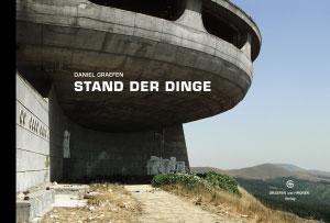 Coverbild von Daniel Graefen: Stand der Dinge. Ein Fotoband mit Fotos aus der Ukraine, Russland und Bochum