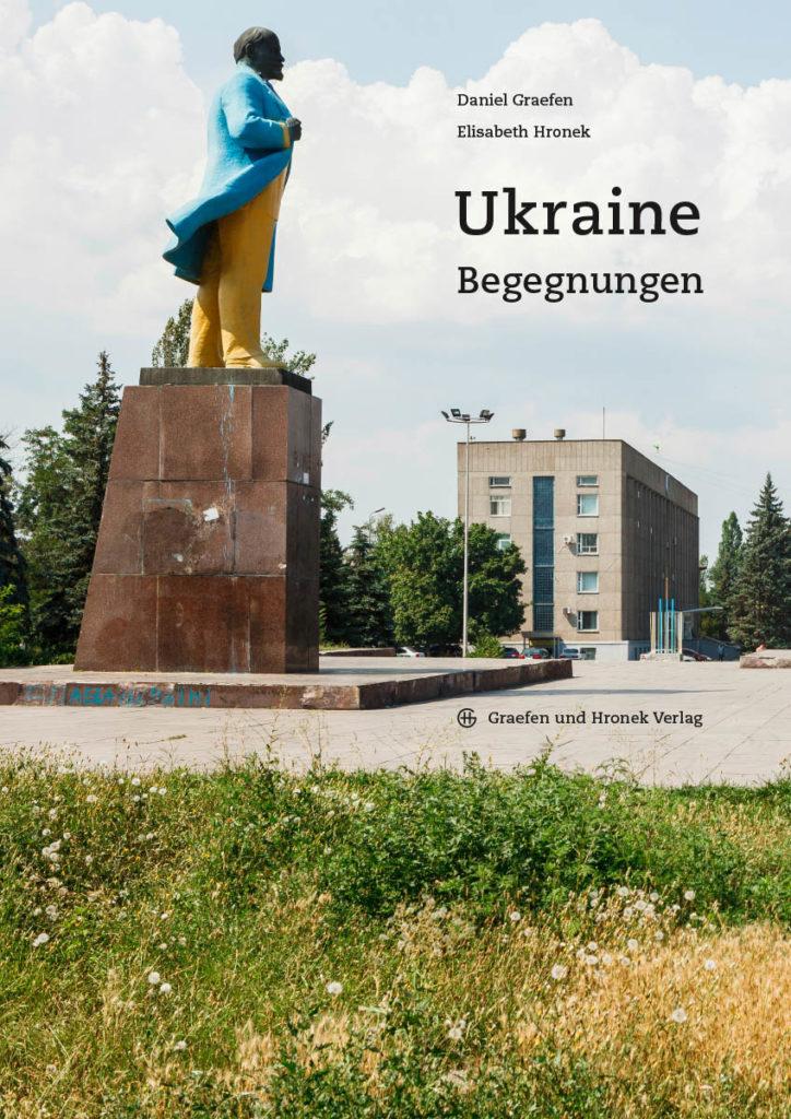 Begegnungen in der Ukraine. Interviews und Fotos